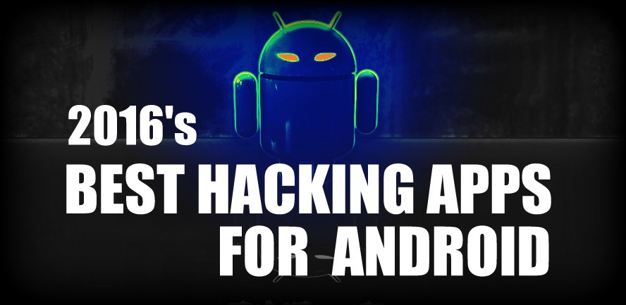 List Of 7 Best Android Hacking Apps Of 2016