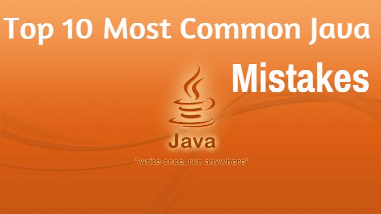 10 Common Mistakes That Java Beginners Often Makes