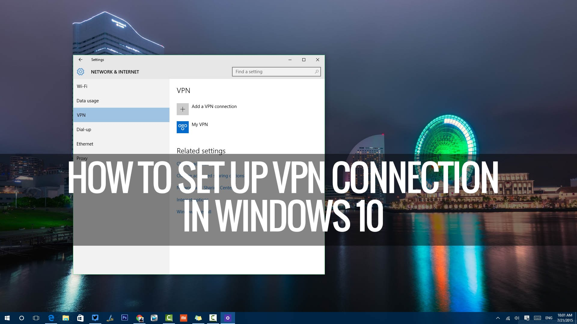 How To Set Up A VPN In Windows 10 - Here's The Ultimate Guide