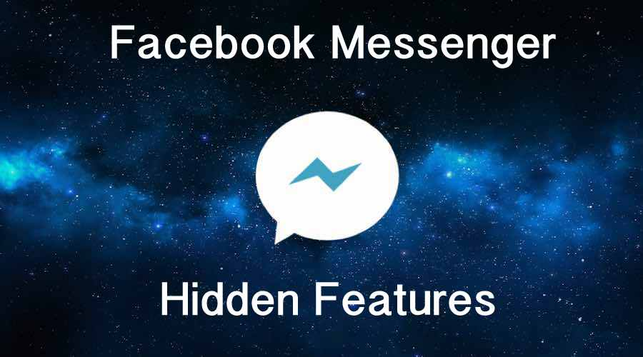 Hidden Features Of Facebook Messenger